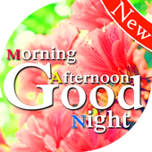 Messages and Gifs of Good Morning Afternoon Night icon
