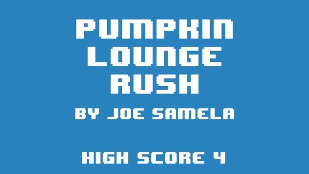 Pumpkin Lounge Rush poster