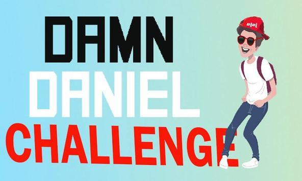 Damn daniel - challenge poster
