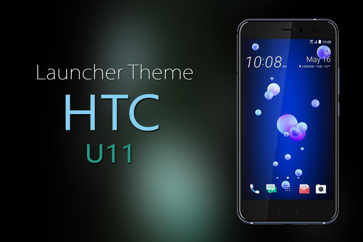 Launcher Theme for HTC U11 for Android - APK Download