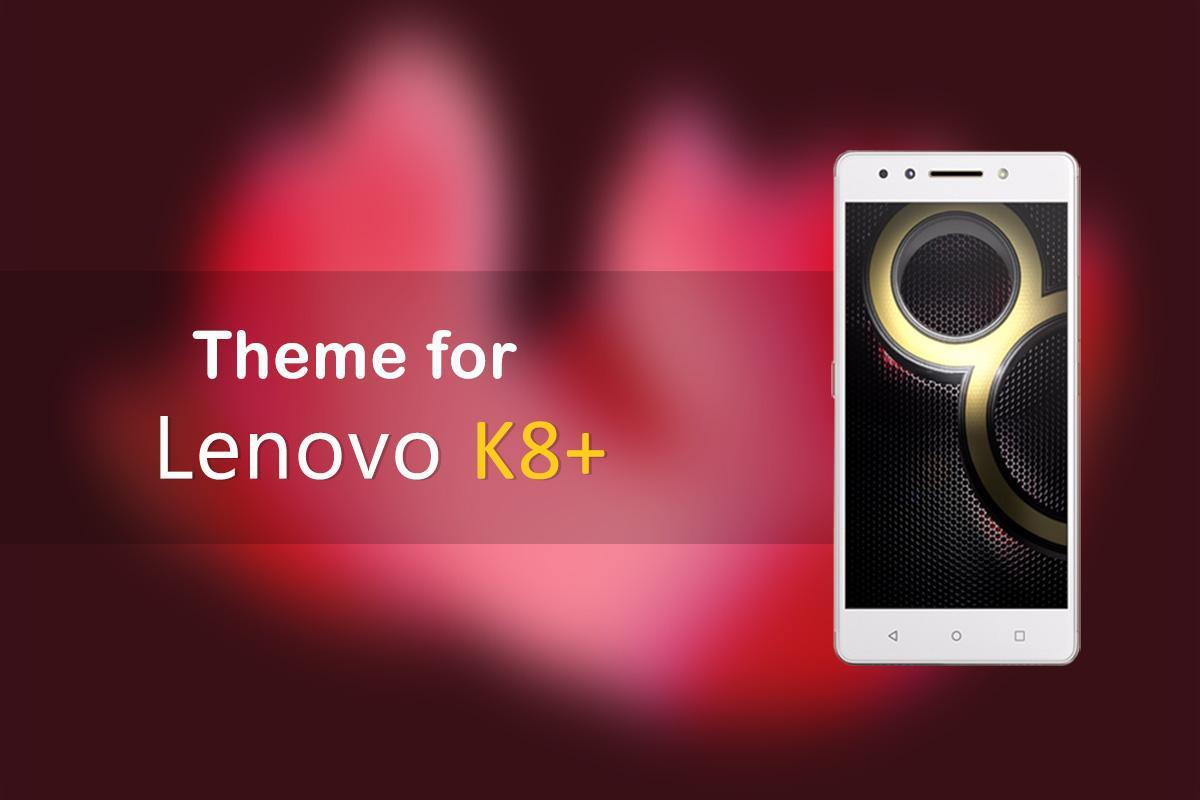 Lenovo K8 Themes Download