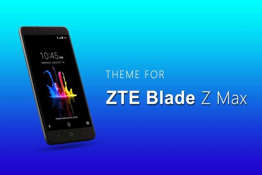 Theme for ZTE Blade Z Max poster