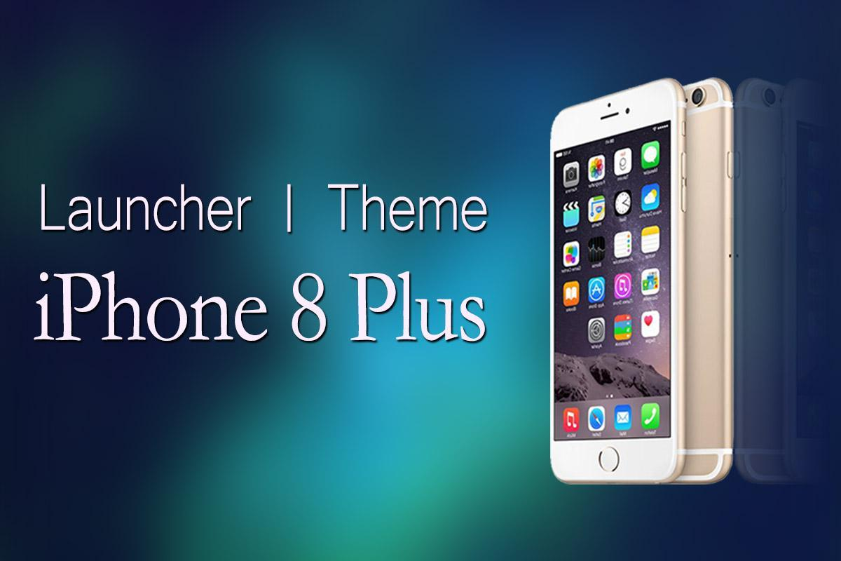 Launcher For Iphone 8 Plus Wallpapers Fur Android Apk