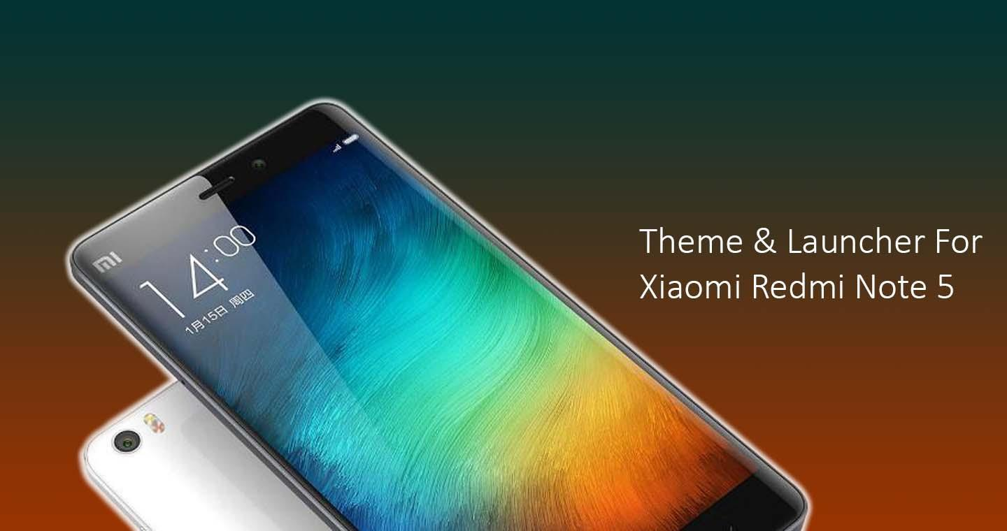 Theme for Xiaomi Redmi Note 5 / 5A / 5A Prime for Android