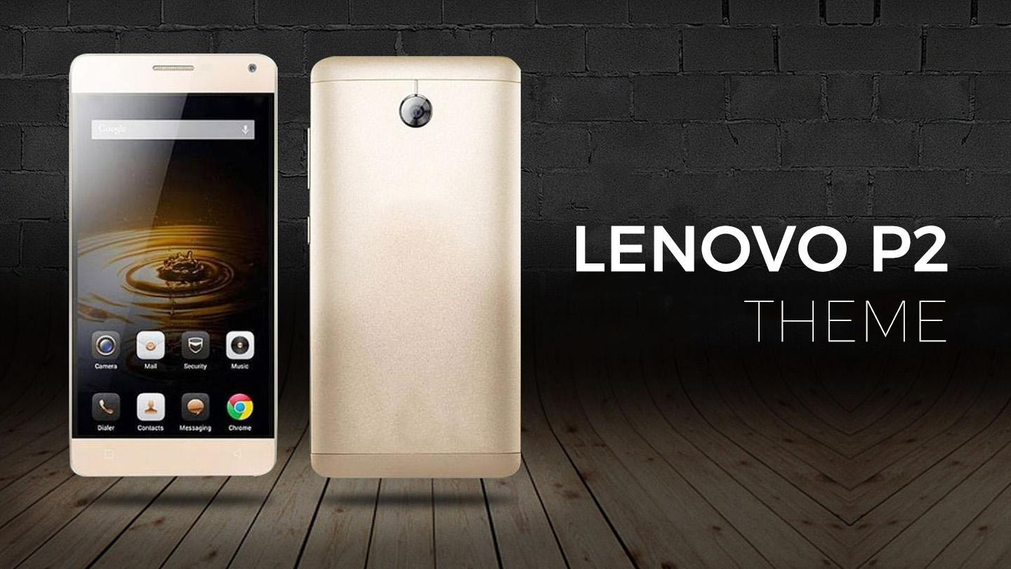 Theme for Lenovo P2 / K5 Note for Android - APK Download