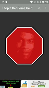 Stop It Get Some Help Button poster