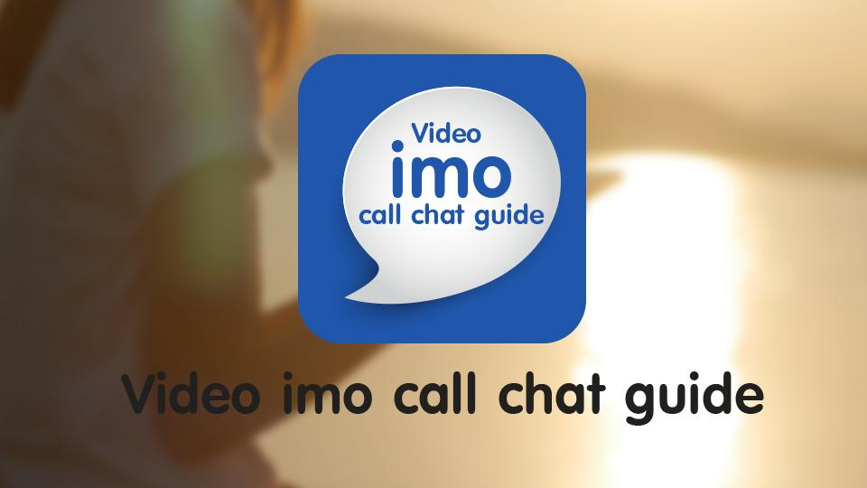 Video imo call chat guide for Android - APK Download