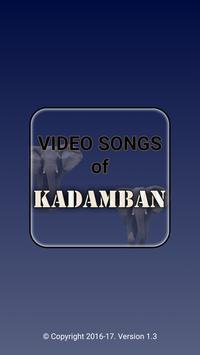 Video songs of Kadamban poster