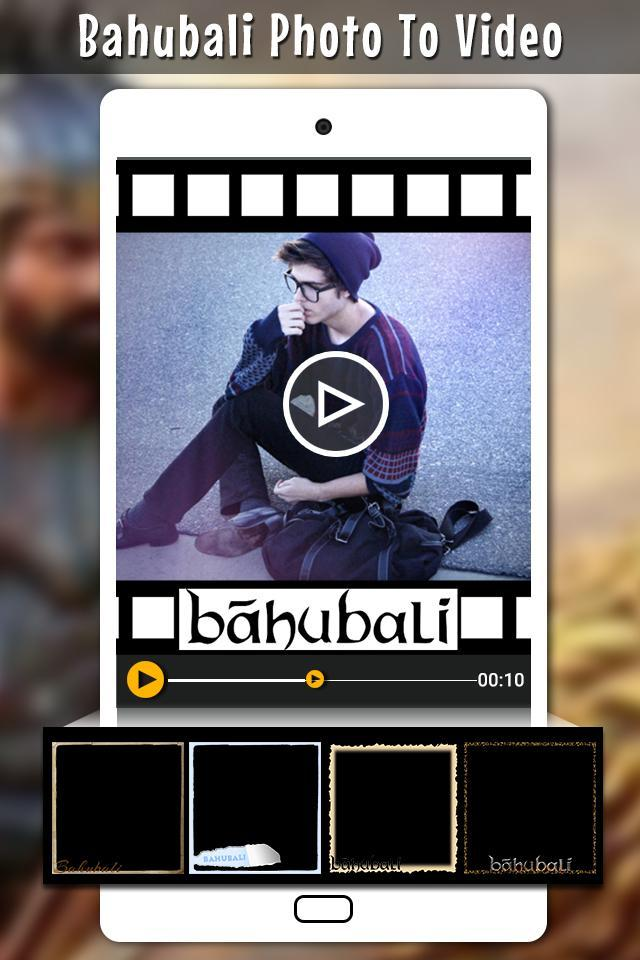 Bahubali 2 Video Movie Maker for Android - APK Download