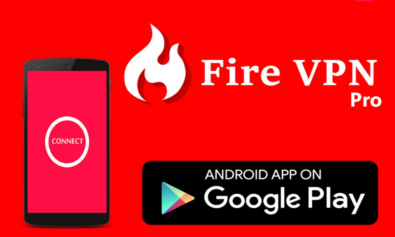 VPN Fire Pro for Android - APK Download