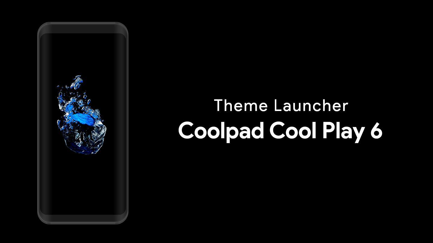 Theme Launcher - Coolpad Cool Play 6 for Android - APK Download