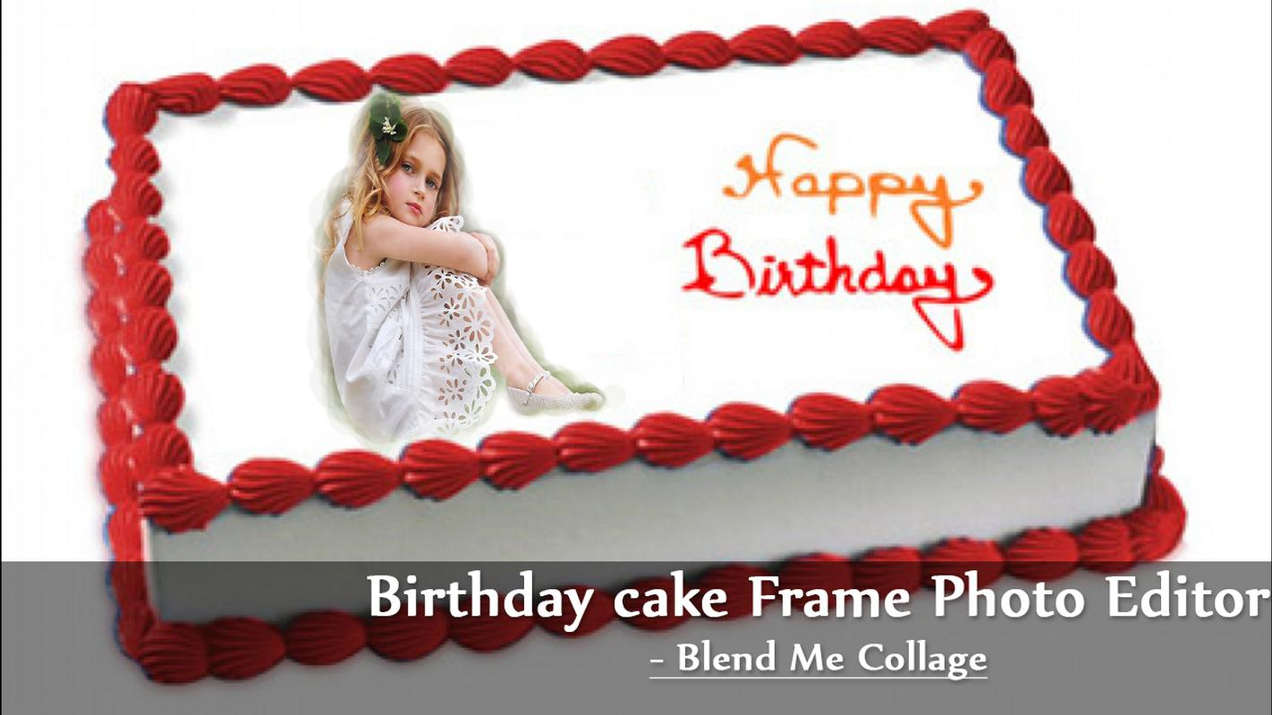 Birthday Cake Frame Photo Editor- Blend Me Collage for Android - APK ...