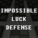 Impossible Luck Defense