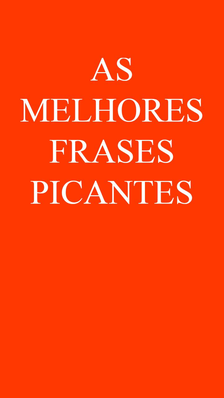 Melhores Frases Picantes For Android Apk Download