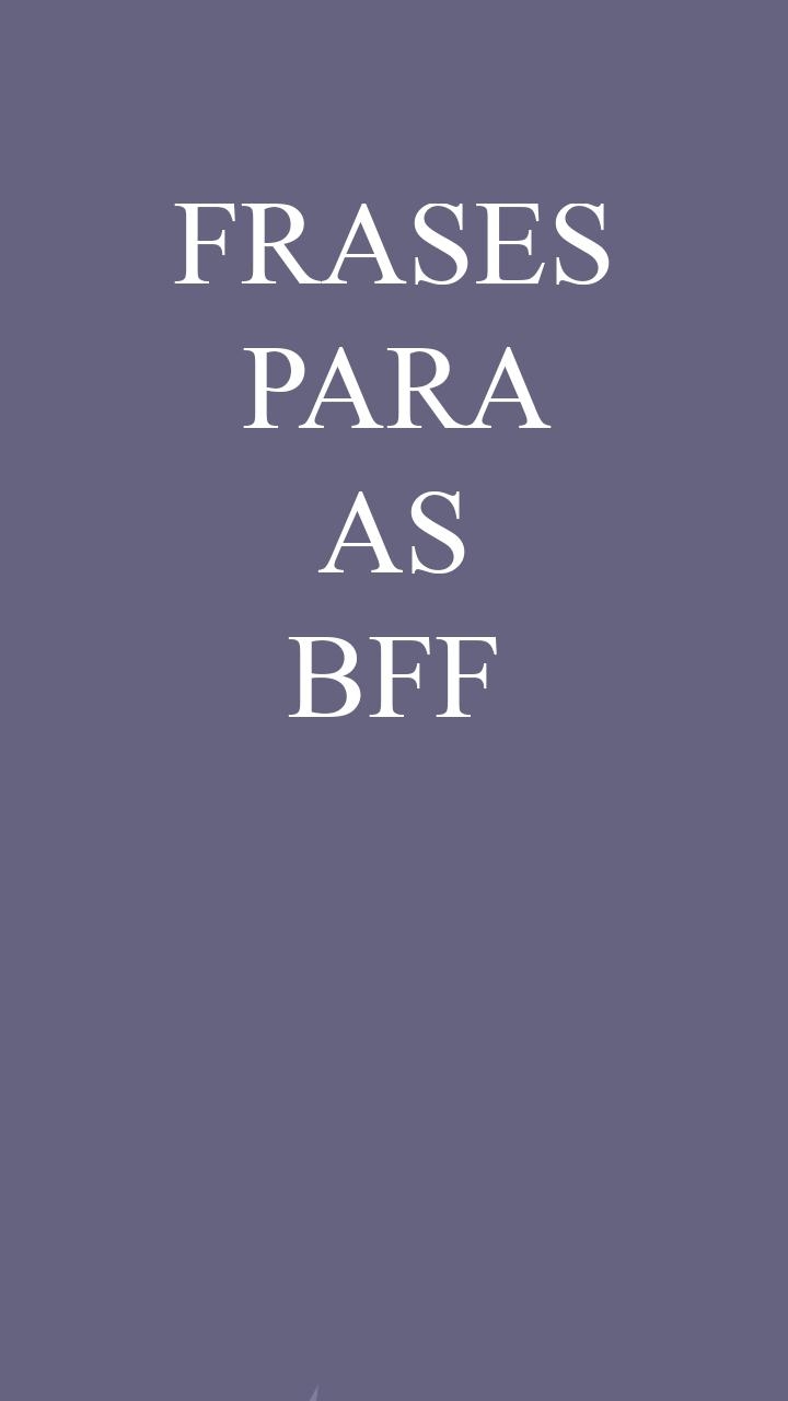 Frases Para As Best Friends Forever For Android Apk Download