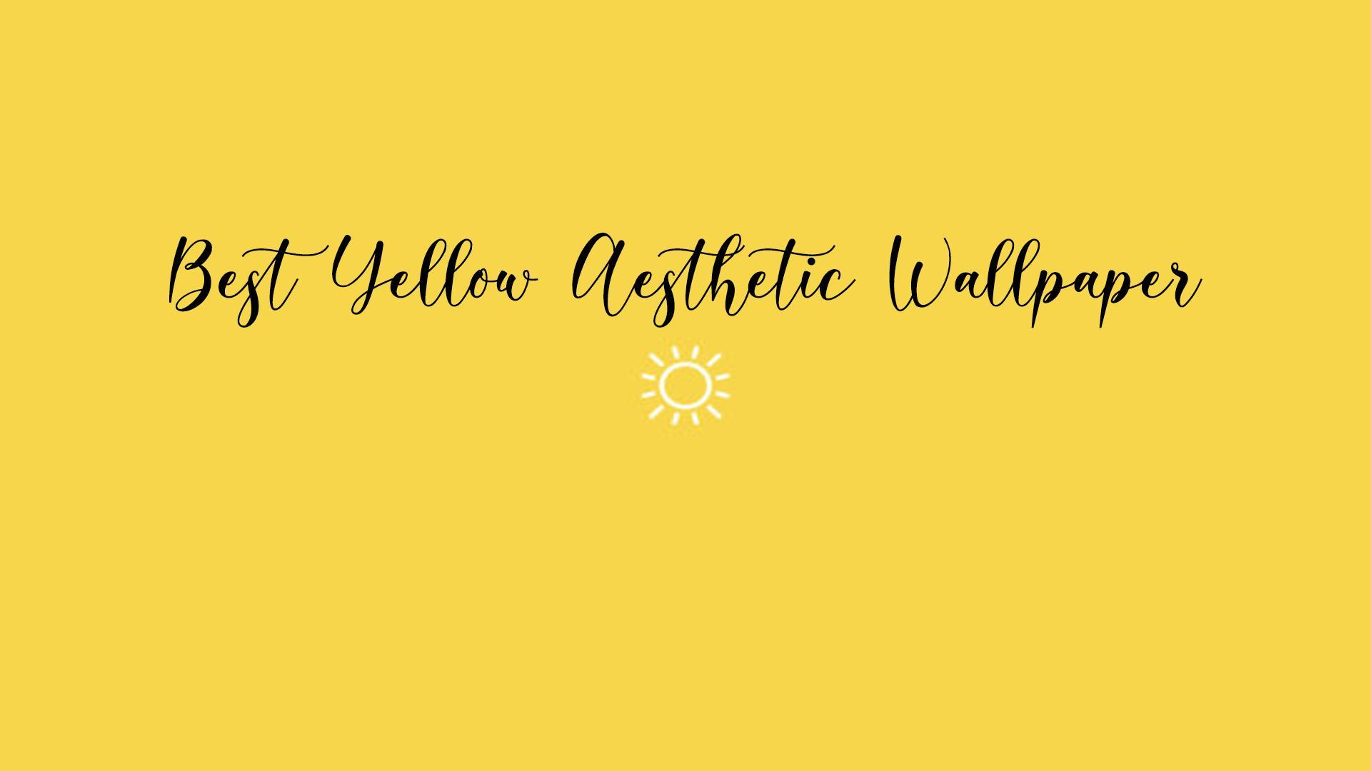 Yellow Aesthetic Wallpapers For Android Apk Download