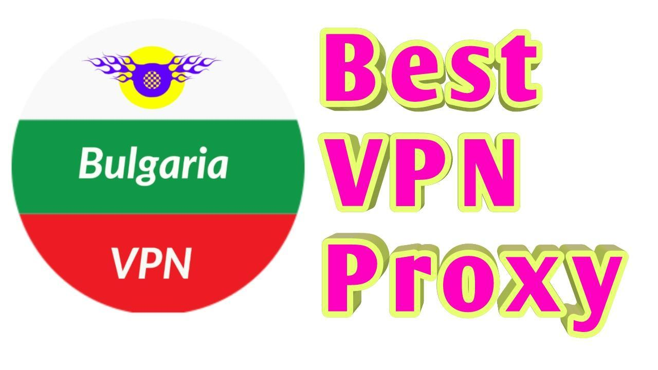 Bulgaria VPN - Unlimited VPN & Proxy for Android - APK Download