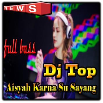 Dj Top Aisyah Karna Su Sayang poster