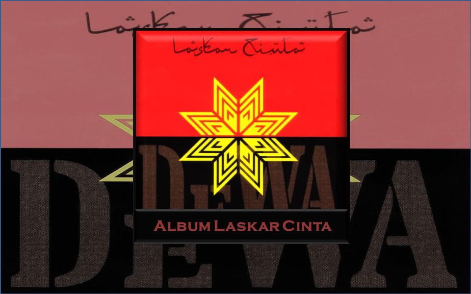 Dewa 19 - Album Laskar Cinta for Android - APK Download