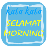 Kata Kata Selamat Pagi icon