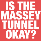 Is The Massey Tunnel Okay? icon
