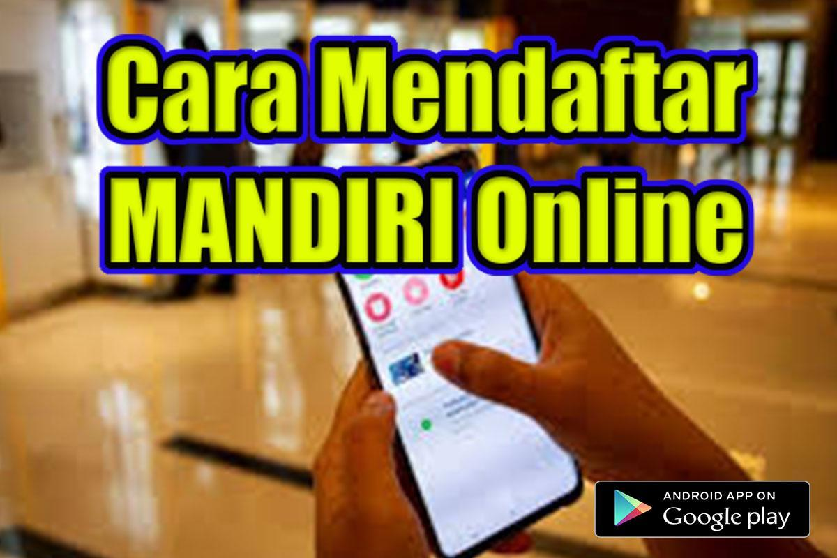 Cara Mendaftar Mandiri Online For Android Apk Download
