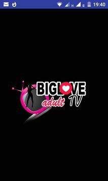 BIGLOVE ADULT  TV poster