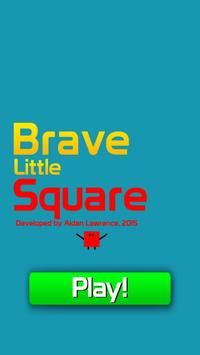 Brave Little Square poster