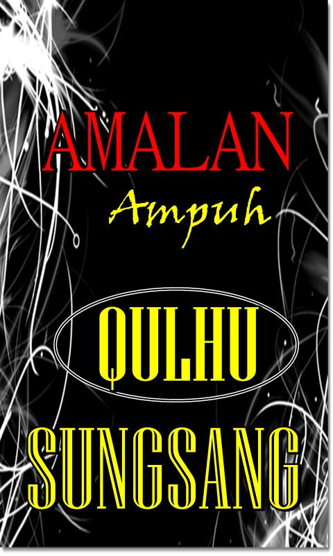 Ajian Ampuh Ilmu Qulhu Sungsang For Android Apk Download