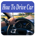 How To Drive Car