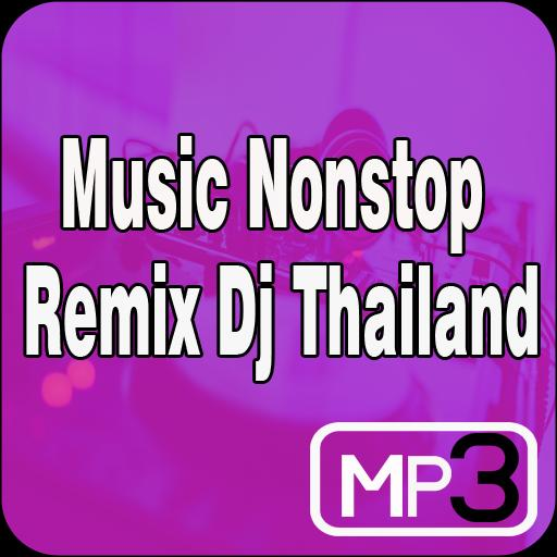 ♫ Music Nonstop Remix Dj Thai ♫ for Android - APK Download