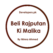 Beli Rajputan Ki Malika Novel - By Nimra Ahmed icon