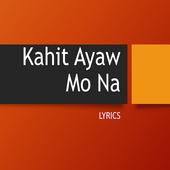 Kahit Ayaw Mo Na Lyrics icon