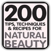 Natural Beauty - 200 Tips, Techniques & Recipes icon