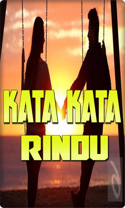 Kata Kata Kangen Dan Rindu For Android Apk Download