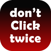 Don't Click Twice - A type of addictive Tap Game icon