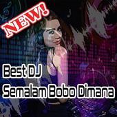 Best DJ Semalam Bobo Dimana Terbaru icon