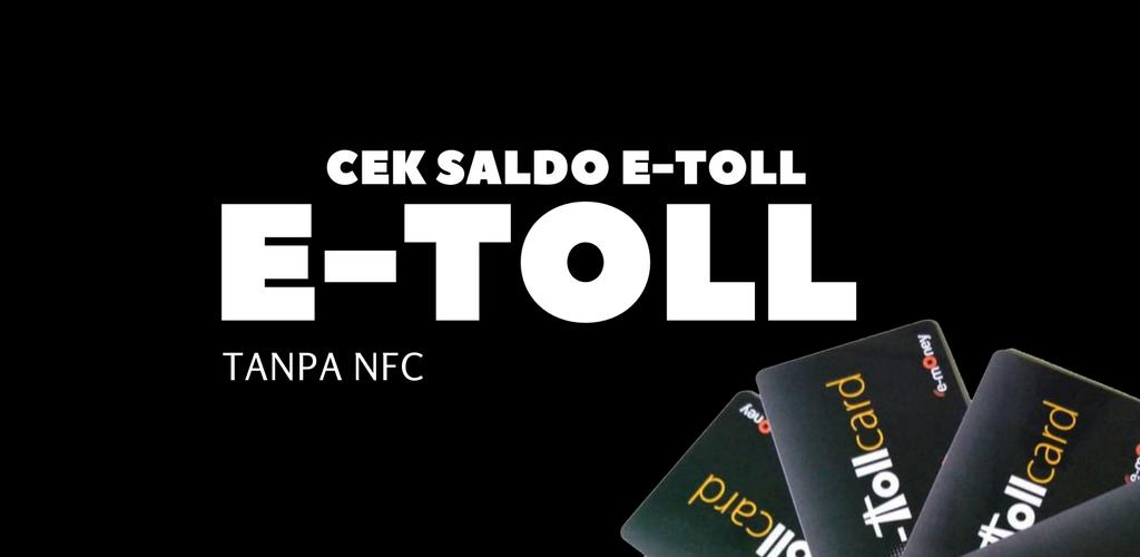 Cek Saldo E Toll Tanpa Nfc安卓下载 安卓版apk 免费下载