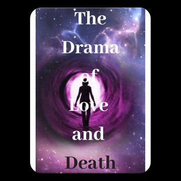 The Drama Of Love And Death poster