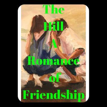 The Hill A Romance Of Friendship Free Books screenshot 8