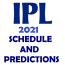 IPL 2021 PREDICTIONS AND SCHEDULE APK