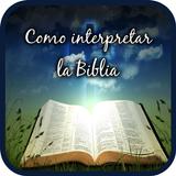 Como interpretar la Biblia a fondo espiritualmente