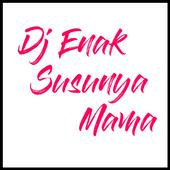 Dj Enak Susunya Mama Mama Mp3 Offline icon