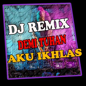 Dj Demi Tuhan Aku Ikhlas Remix poster