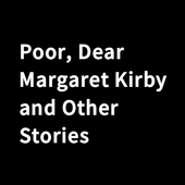 Poor, Dear Margaret Kirby and Other Stories icon