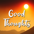 Good Life Thoughts - Daily Motivational quotes