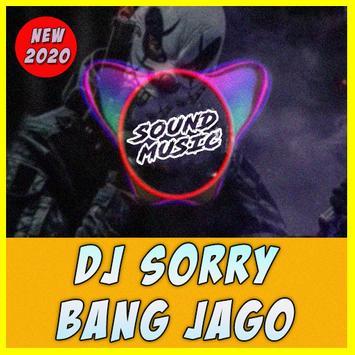 DJ Sorry Bang Jago Ampun Bang Jago Mp3 poster