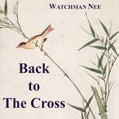 Back to the cross by Watchman Nee icon