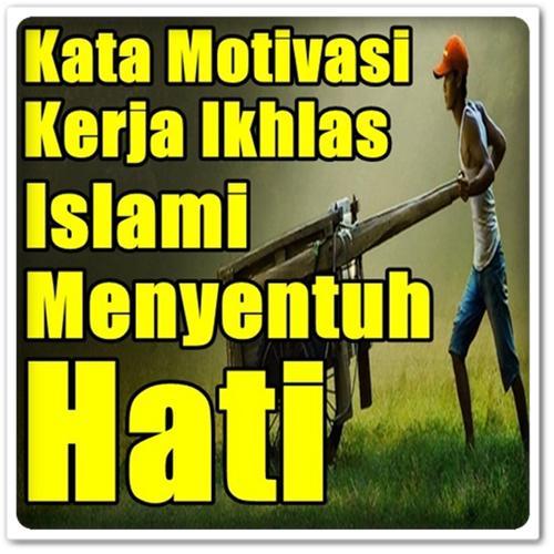 Kumpulan Kata Kata Motivasi Kerja Ikhlas Islami For Android Apk Download