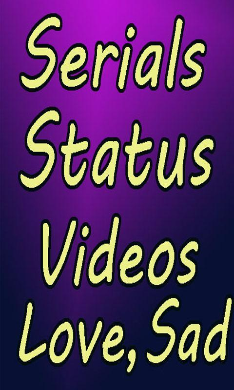 Serial Status Video Hindi Love, Sad, Funny, Drama for Android - APK